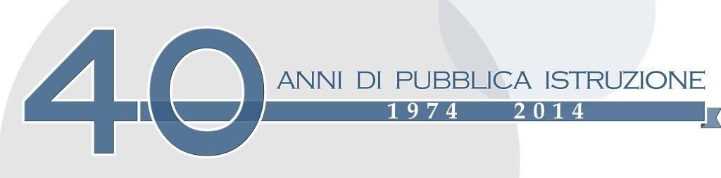 banner 40 anni di Pubblica Istruzione 1974-2014