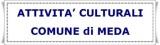 Attivita' culturali Comune di Meda